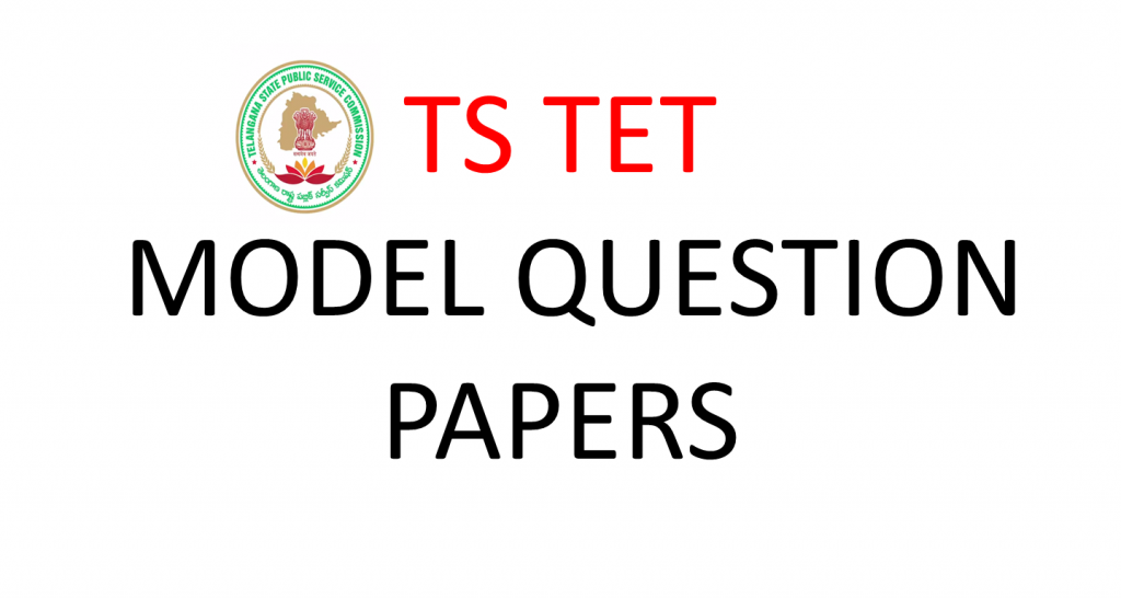 TS TET MODEL QUESTION PAPERS