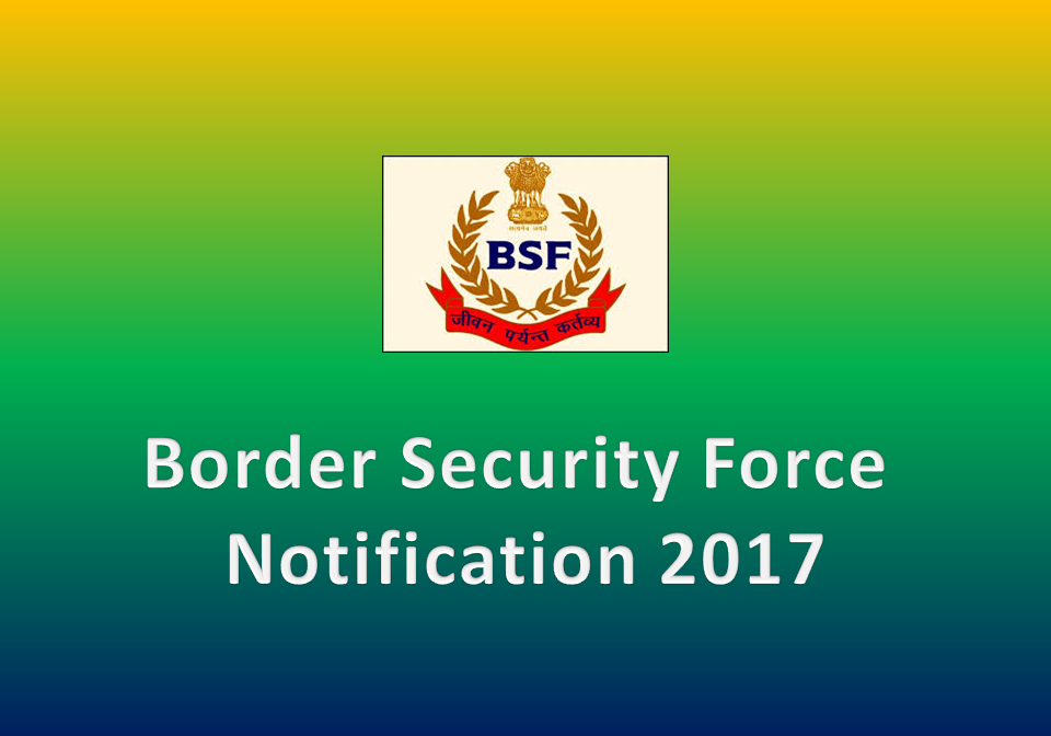 Border Security Force Notification 2017
