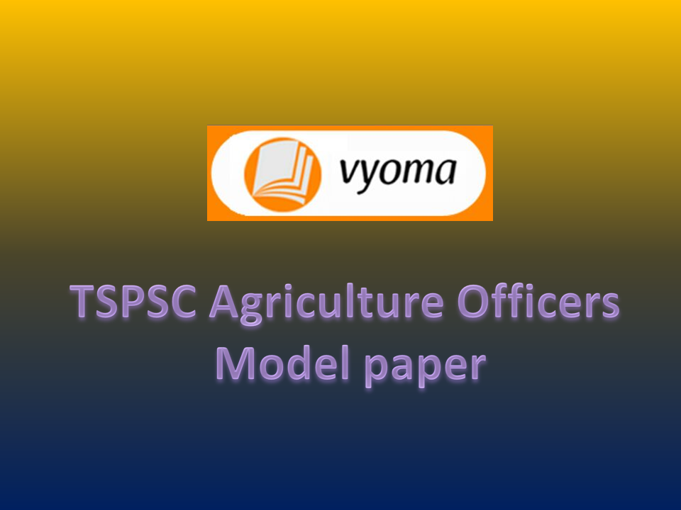 TSPSC AGRICULTURE OFFICER MODEL PAPER