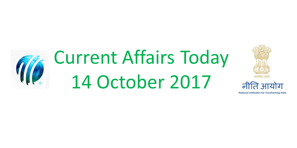 Current Affairs Today 14 october 2017