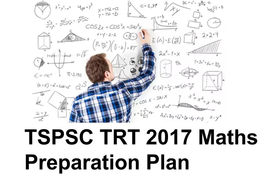 TSPSC TRT 2017 Maths Preparation Plan