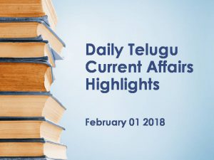 Daily Telugu Current Affairs Highlights 01 February 2018