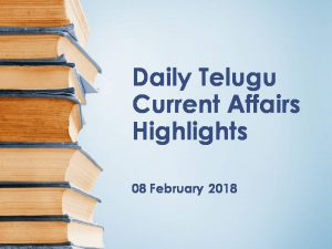 Daily Telugu Current Affairs Highlights 08 February 2018