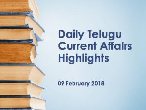 Daily Telugu Current Affairs Highlights 09 February 2018