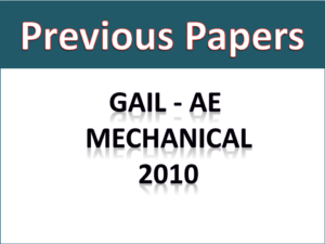GAIL AE Mech Previous Papers 2010